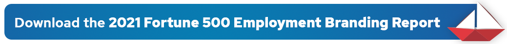 2021 Fortune 500 Employment Branding Report CTA