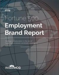 Fortune 500 Employment Brand Report 2019_WilsonHCG