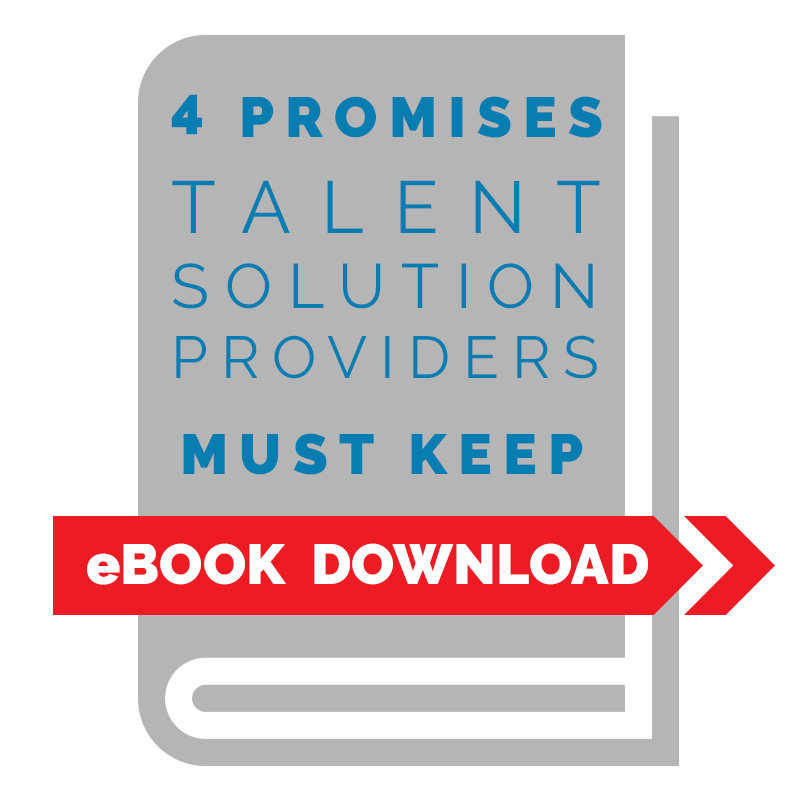 EBOOK: 4 PROMISES TALENT SOLUTIONS PROVIDERS MUST KEEP