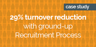 29_ turnover reduction with ground-up Recruitment Process ORANGE