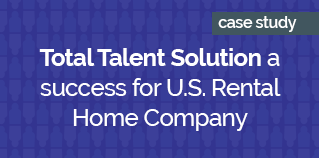 Total Talent Solution a success for U.S. Rental Home Company VIOLET
