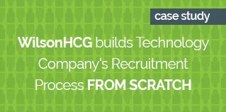 WilsonHCG builds technology company_s recruitment process from scratch GREEN
